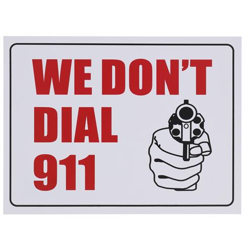Wholesale 9x12 WE DON'T DIAL 911 SIGN