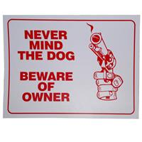 Wholesale NEVER MIND DOG BEWARE OF OWNER